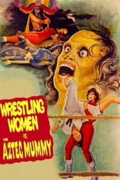 The Wrestling Women vs. the Aztec Mummy (1964)