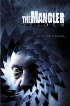 The Mangler Reborn (2005)