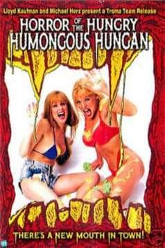 Horror of the Humongous Hungry Hungan (1991)