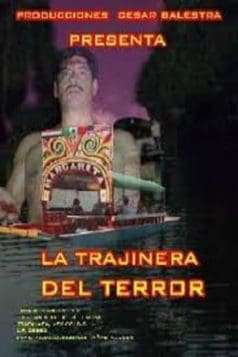 La trajinera del terror (2005)