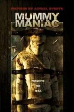Mummy Maniac (2007)