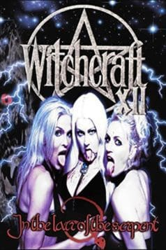 Witchcraft XII: In the Lair of the Serpent (2004)