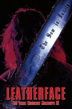 Leatherface: The Texas Chainsaw Massacre III (1990)