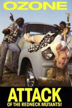 Ozone! Attack of the Redneck Mutants (1989)