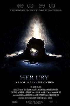 Her Cry: La Llorona Investigation (2013)