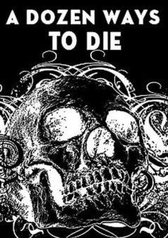 A Dozen Ways to Die!! (1990)