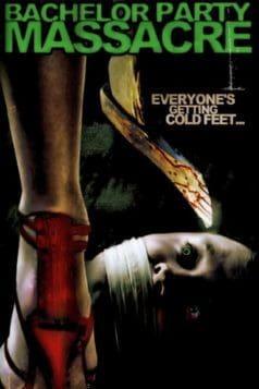 Bachelor Party Massacre (2006)