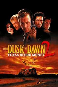 From Dusk Till Dawn 2: Texas Blood Money (1999)