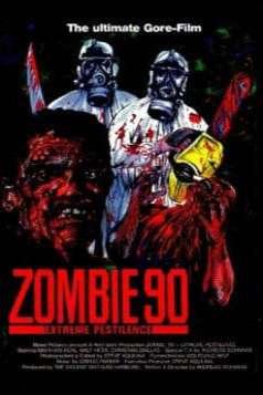 Zombie 90: Extreme Pestilence (1991)