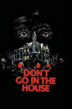 Don't Go in the House (1980)
