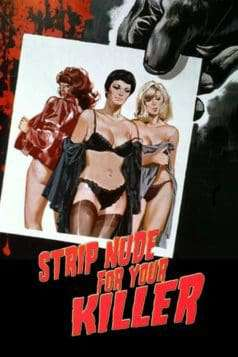 Strip Nude for Your Killer (1975)