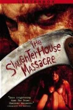 The Slaughterhouse Massacre (2005)