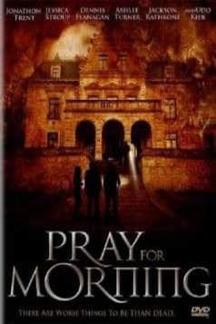 Pray For Morning (2006) Full Movie
