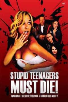 Stupid Teenagers Must Die (2006)