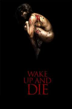 Wake up and Die (2011)
