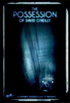 The Possession of David O'Reilly (2010)