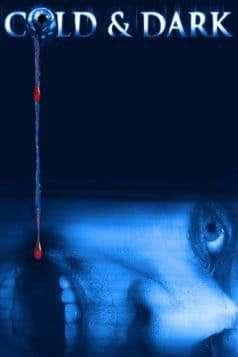 Cold & Dark (2005)