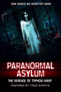 Paranormal Asylum: The Revenge of Typhoid Mary (2013)