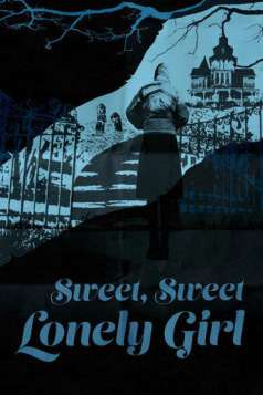 Sweet, Sweet Lonely Girl (2016)
