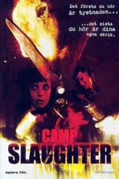 Camp Slaughter (2004)