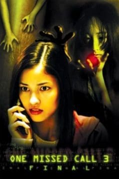 One Missed Call 3: Final (2006)