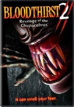 Bloodthirst 2: Revenge of the Chupacabras (2005)