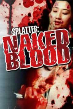 Splatter: Naked Blood (1996)