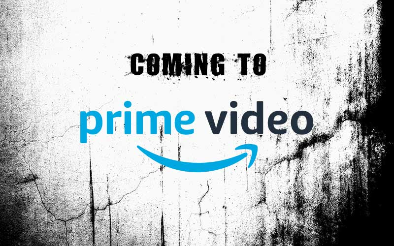 Horror Movies Coming To Prime Video JULY 2019