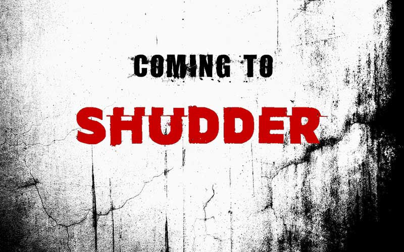 Horror Movies Coming To Shudder AUGUST 2019