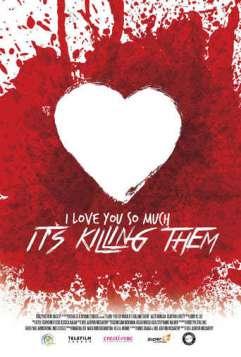 I Love You So Much It's Killing Them (Horror Short)
