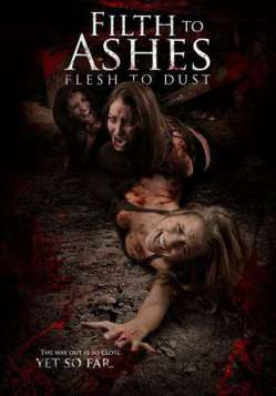 Filth to Ashes, Flesh to Dust (2011)
