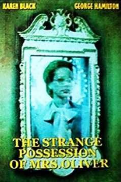 The Strange Possession of Mrs. Oliver (1977) Full Movie