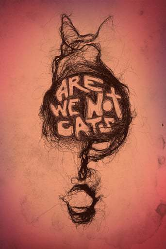 Are We Not Cats (2016)