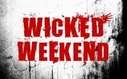 Wicked Weekend - August 31