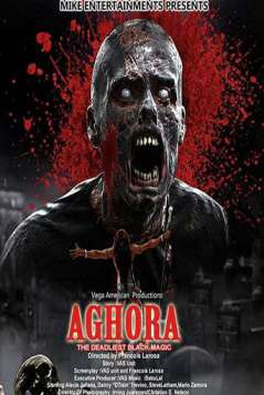 Aghora: The Deadliest Blackmagic (2018)