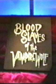 Blood Slaves of the Vampire Wolf (1996)