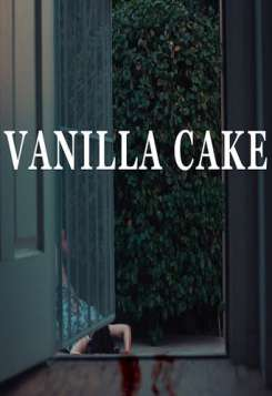 Vanilla Cake (Horror Short)