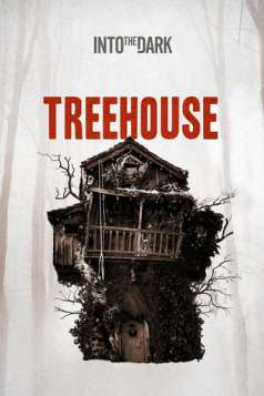 Into the Dark: Treehouse (2019)