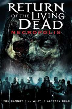 Return of the Living Dead: Necropolis (2005)