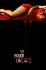 When the Bough Breaks (2016)