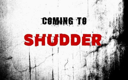 Horror Movies Coming to Shudder JUNE 2020
