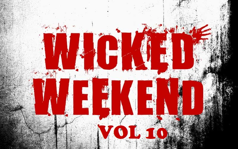 Wicked Weekend 10