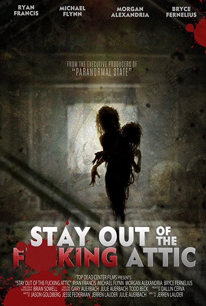 Stay Out of the F**king Attic (2021)