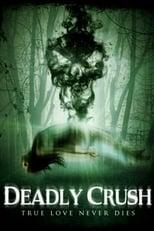 Deadly Crush (2020)