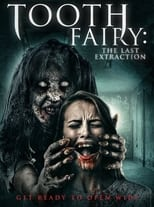 Tooth Fairy: The Last Extraction (2021)