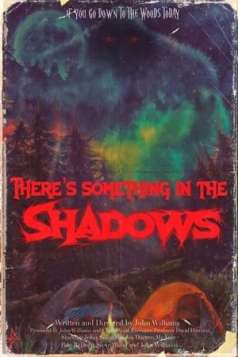 There's Something in the Shadows (2021)
