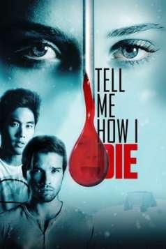 Tell Me How I Die (2016)