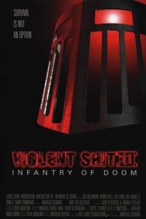 Violent Shit 3 - Infantry of Doom (1999)