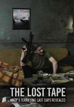The Lost Tape: Andy's Terrifying Last Days Revealed (2004)