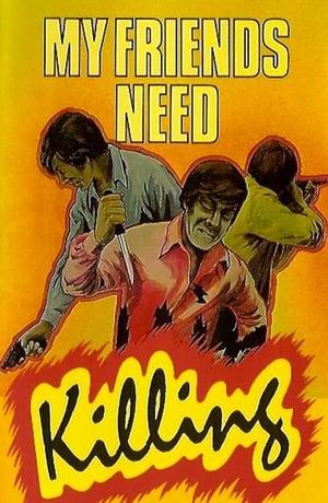 My Friends Need Killing (1976)